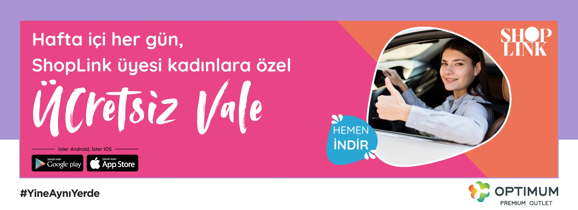 Hafta İçi Her Gün, ShopLink Üyesi Kadınlara Özel Ücretsiz Vale