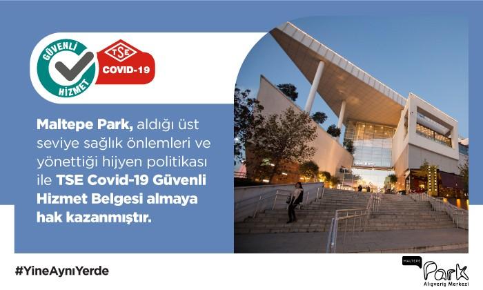 Maltepe Park TSE Covid-19 Güvenli Hizmet Belgesi Almaya Hak Kazanmıştır!